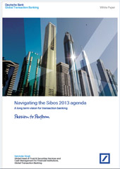 Deutsche Bank Global Transaction Banking: Navigating the Sibos 2013 agenda white paper